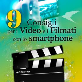 9 Consigli per i Video e i Filmati con lo smartphone