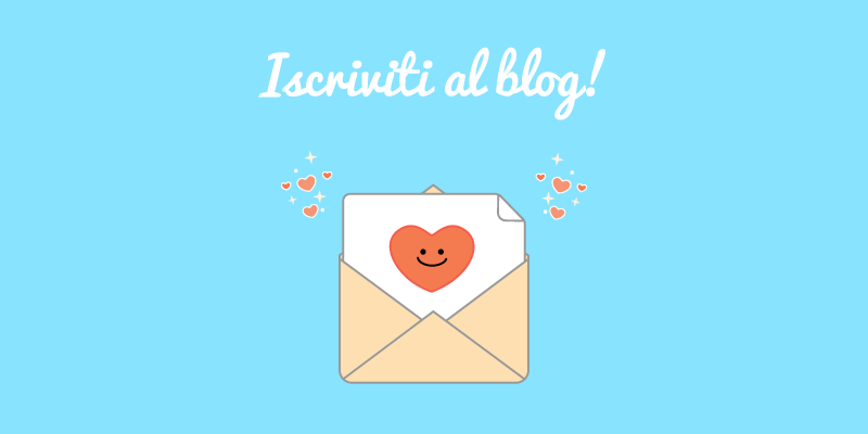 Iscriviti al blog e rimani sempre aggiornato!