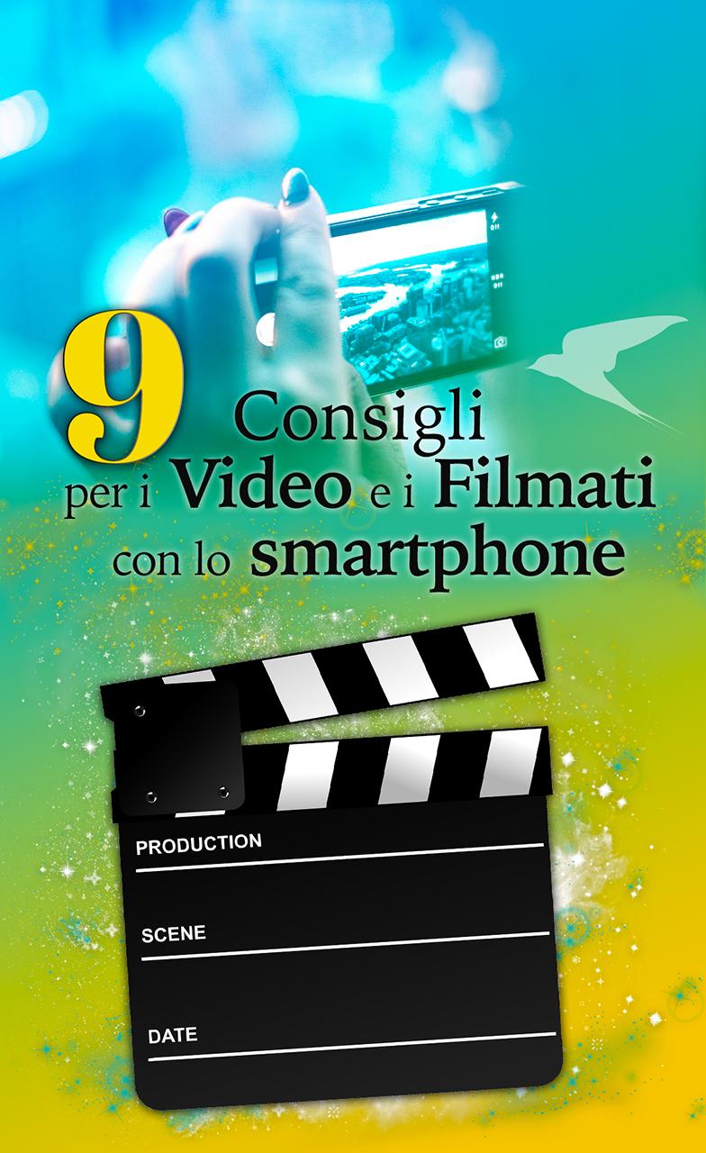 Creare Video e Filmati con lo smartphone: consigli e dritte