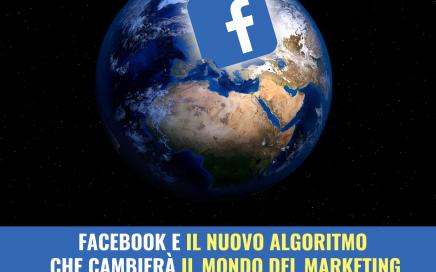 L'annuncio di Zuckerberg sull'introduzione del nuovo algoritmo di Facebook: cosa significa e possibili risposte e soluzioni per le aziende