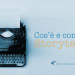 Come fare Storytelling per la tua azienda: i punti chiave ed esempi di storytelling efficace