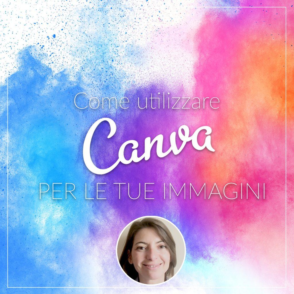 Come utilizzare Canva per le tue immagini sui social o per gli articoli del tuo blog